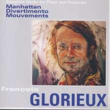 Francois Glorieux (geb. 1932): Manhatten für Klavier & kleines Orchester, CD
