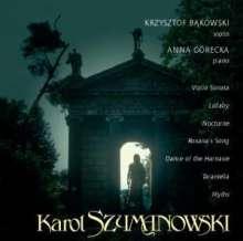 Karol Szymanowski (1882-1937): Sonate für Violine & Klavier op.9, CD