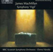 "James MacMillan (geb. 1959): Symphonie ""Vigil"", CD"