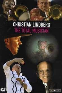Christian Lindberg (geb. 1958): Christian Lindberg - The Total Musician (Dokumentation), DVD