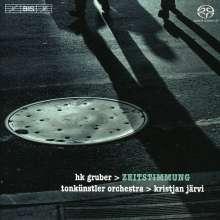 Heinz Karl Gruber (geb. 1943): Zeitstimmung für Chansonnier & Orchester, SACD