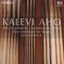 "Kalevi Aho (geb. 1949): Orgelsymphonie ""Alles Vergängliche"", SACD"