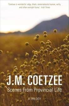 J. M. Coetzee: Scenes from Provincial Life, Buch