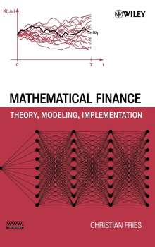 Christian Fries: Mathematical Finance: Theory, Modeling, Implementation, Buch