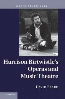 David Beard: Harrison Birtwistle's Operas and Music Theatre, Buch