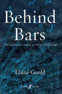 Behind Bars: The Definitive Guide to Music Notation, Noten