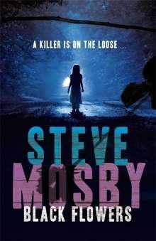 Steve Mosby: Black Flowers, Buch