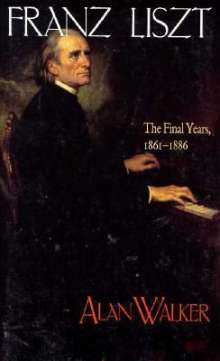 Alan Walker: Franz Liszt: The Final Years, 1861 1886, Buch