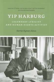 Harriet Hyman Alonso: Yip Harburg: Legendary Lyricist and Human Rights Activist, Buch
