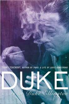 Terry Teachout: Duke: A Life of Duke Ellington, Buch