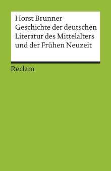Horst Brunner: Geschichte der deutschen Literatur des Mittelalters und der Frühen Neuzeit im Überblick, Buch