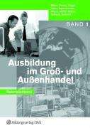 Ausbildung im Groß- und Außenhandel. Band 1. Lehrerhandbuch, Buch