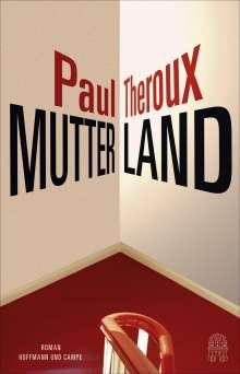 Paul Theroux: Mutterland, Buch