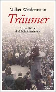Volker Weidermann: Träumer - Als die Dichter die Macht übernahmen, Buch