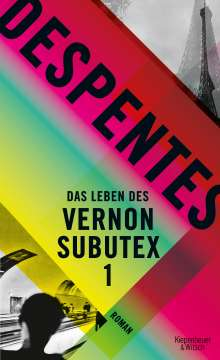 Virginie Despentes: Das Leben des Vernon Subutex, Buch