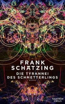 Frank Schätzing: Die Tyrannei des Schmetterlings