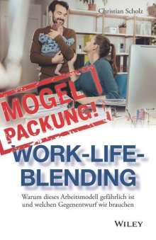 Christian Scholz: Mogelpackung Work-Life-Blending, Buch