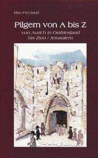 Max Freyland: Pilgern von A - Z, Buch
