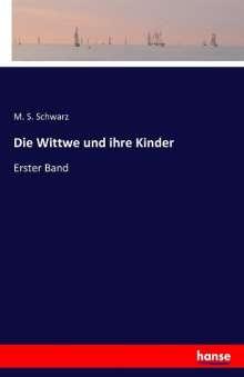 M. S. Schwarz: Die Wittwe und ihre Kinder, Buch