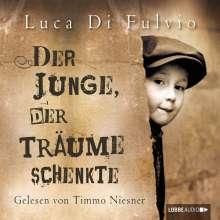 Luca Di Fulvio: Der Junge, der Träume schenkte, 6 CDs