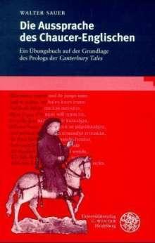 Walter Sauer: Die Aussprache des Chaucer-Englischen, Buch