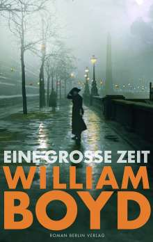 William Boyd: Eine große Zeit, Buch