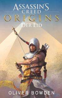 Oliver Bowden: Assassin's Creed Origins: Der Eid, Buch