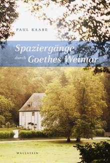 Paul Raabe: Spaziergänge durch Goethes Weimar, Buch