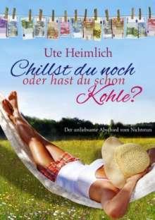 Ute Heimlich: Chillst du noch oder hast du schon Kohle?, Buch