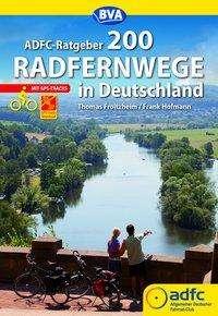 Thomas Froitzheim: ADFC-Ratgeber 200 Radfernwege in Deutschland, Buch