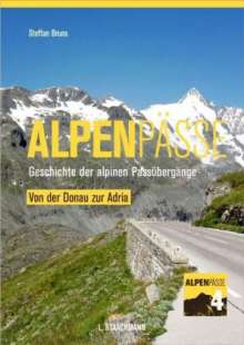 Steffan Bruns: Alpenpässe 04. Von der Donau zur Adria, Buch