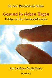 Raimund von Helden: Gesund in sieben Tagen, Buch