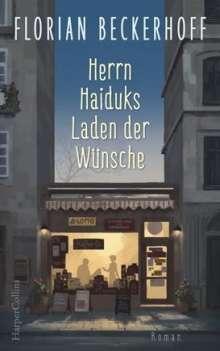 Florian Beckerhoff: Herrn Haiduks Laden der Wünsche, Buch