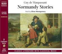Guy de Maupassant: Normandy Stories: In the Country, Pierrot, a Normandy Joke, a Cock Crowed, Old Boniface's Crime, the Confession, an Apparition, the Litt, CD