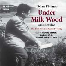 Dylan Thomas: Under Milk Wood and Other Plays: The 1954 Premiere Radio Recording, CD