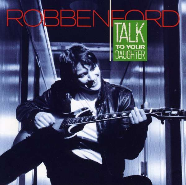 Robben Ford Talk To Your Daughter Cd Jpc