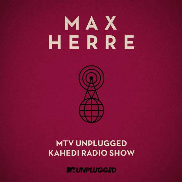max herre mtv unplugged kahedi radio show cd jpc. Black Bedroom Furniture Sets. Home Design Ideas