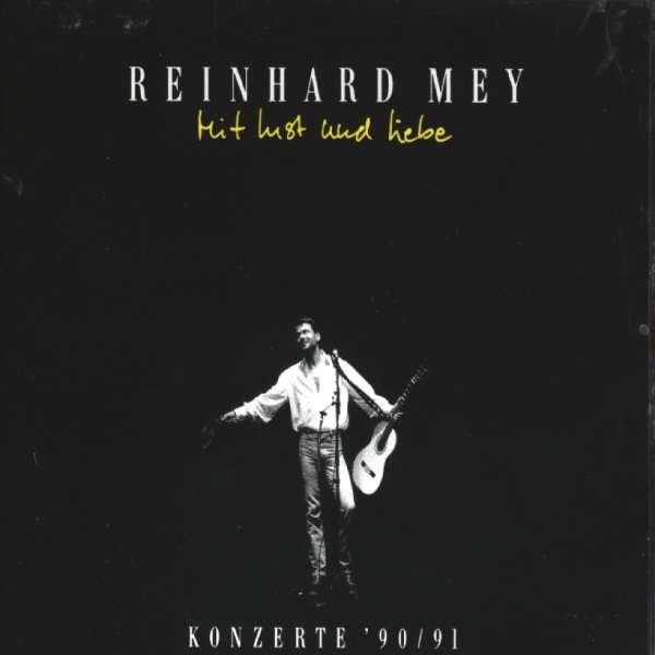 Reinhard Mey: Mit Lust und Liebe (Konzerte 1990 - 1991), 2 CDs