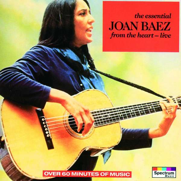 Joan Baez The Essential Joan Baez From The Heart Live