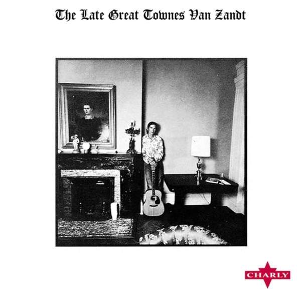 Townes Van Zandt The Late Great Townes Van Zandt