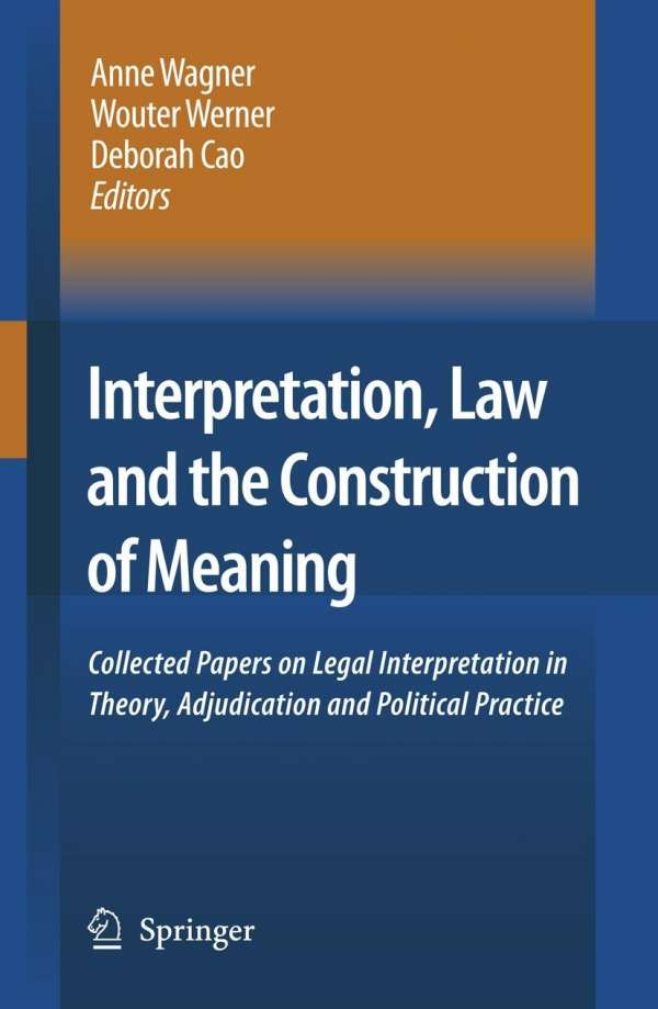 law interpretation How should we interpret legal instruments how do we identify the law they create current approaches largely fall into two broad camps the standard picture of.