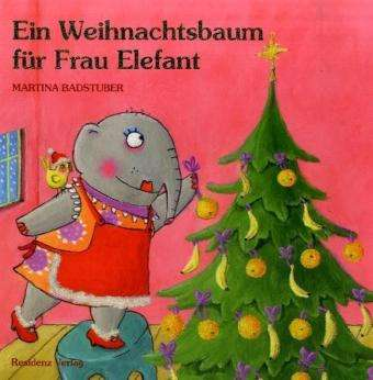 ein weihnachtsbaum f r frau elefant martina badstuber. Black Bedroom Furniture Sets. Home Design Ideas