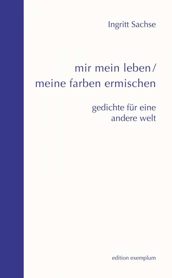 mir mein leben / meine farben ermischen - Ingritt Sachse (Buch) – jpc