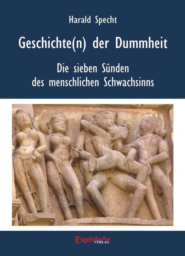 Dr. Harald Specht: Geschichten(n) der Dummheit - Die sieben Sünden des menschlichen Schwachsinns, eBook