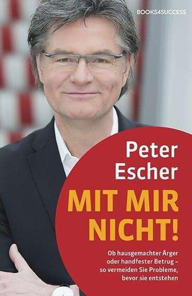 <b>Peter Escher</b>: Mit mir nicht! - 9783864701351