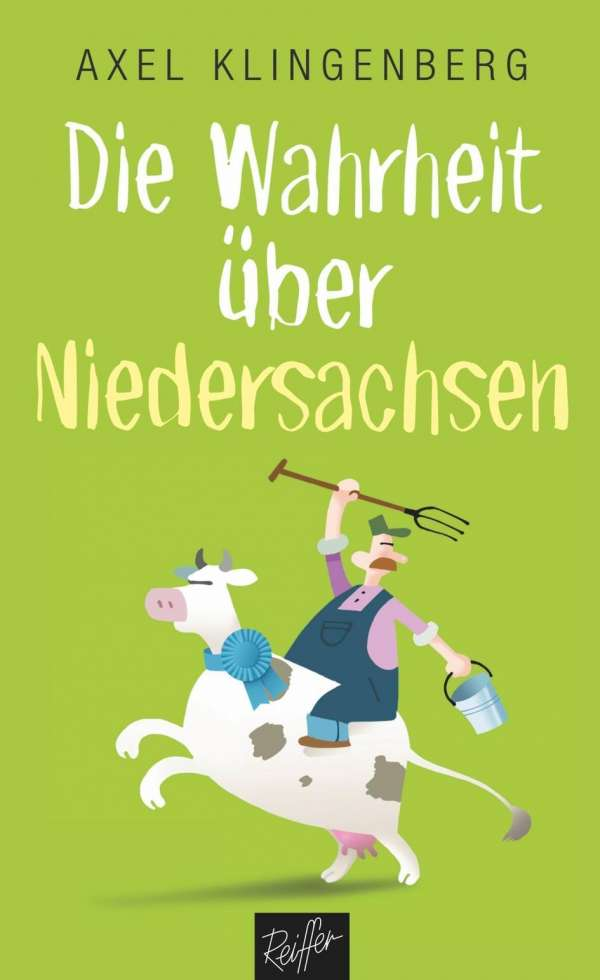 Die Wahrheit Ber Niedersachsen Axel Klingenberg Buch